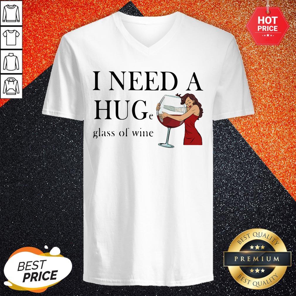 Nice Official I Need A Huge Glass Of Wine V-neck