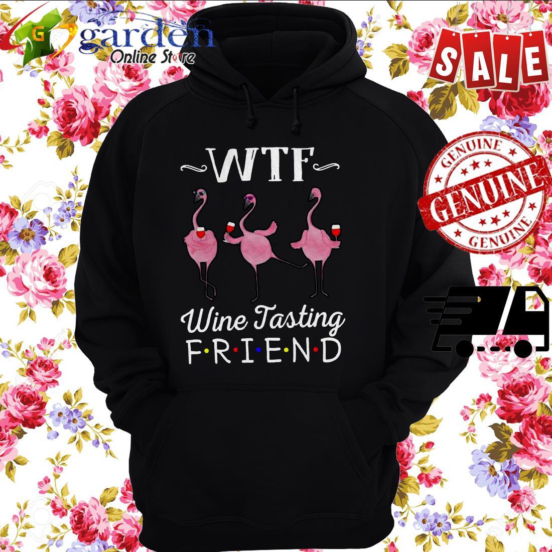 WTF wine tasting friends Flamingo hoodie