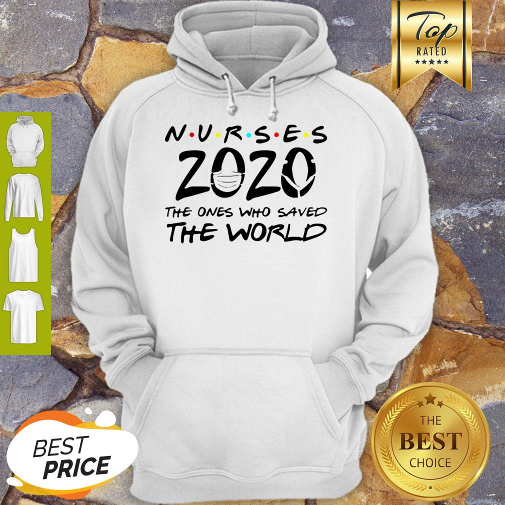 Nurses 2020 The Ones Who Saved The World Coronavirus Hoodie