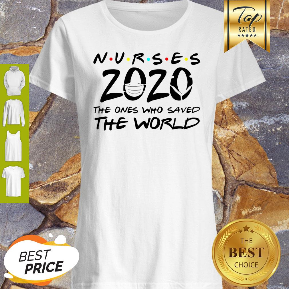 Nurses 2020 The Ones Who Saved The World Coronavirus Shirt