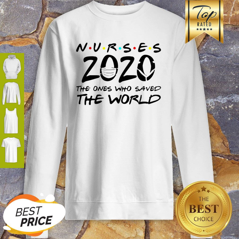 Nurses 2020 The Ones Who Saved The World Coronavirus Sweatshirt