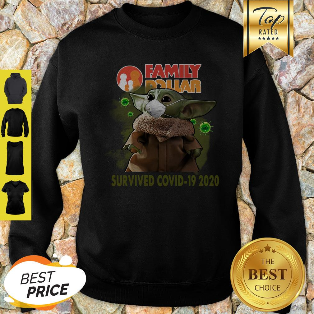 Official Baby Yoda Family Dollar Survived Covid 19 2020 Sweatshirt