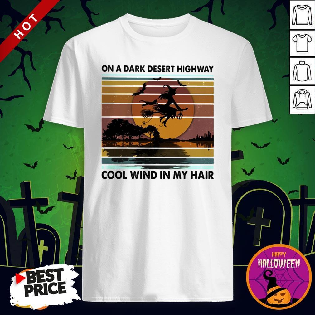 On A Dark Desert Highway Cool Wind In My Hair Witch Halloween Vintage Retro Shirt