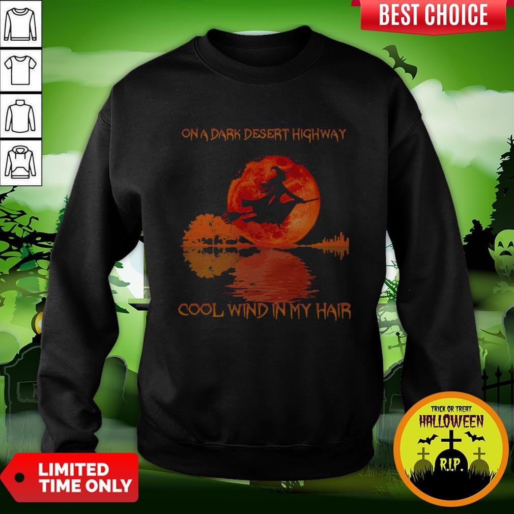 On A Dark Desert Highway Dool Wind In My Hair Halloween Witch Sweatshirt