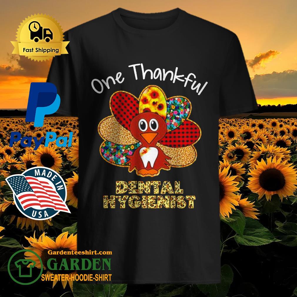 One Thankful dental hygienist Thanksgiving shirt