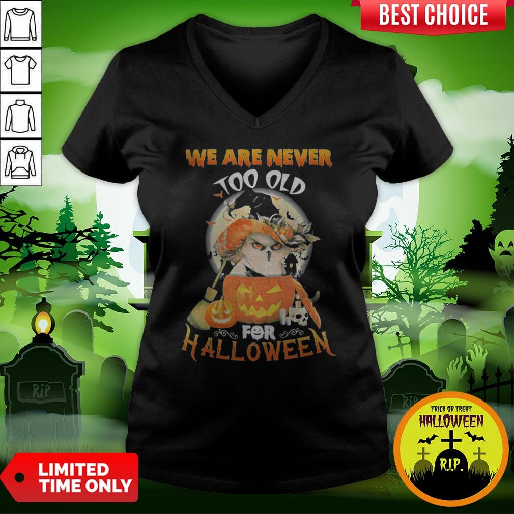 Owl We Are Never Too Old For Halloween V-neck
