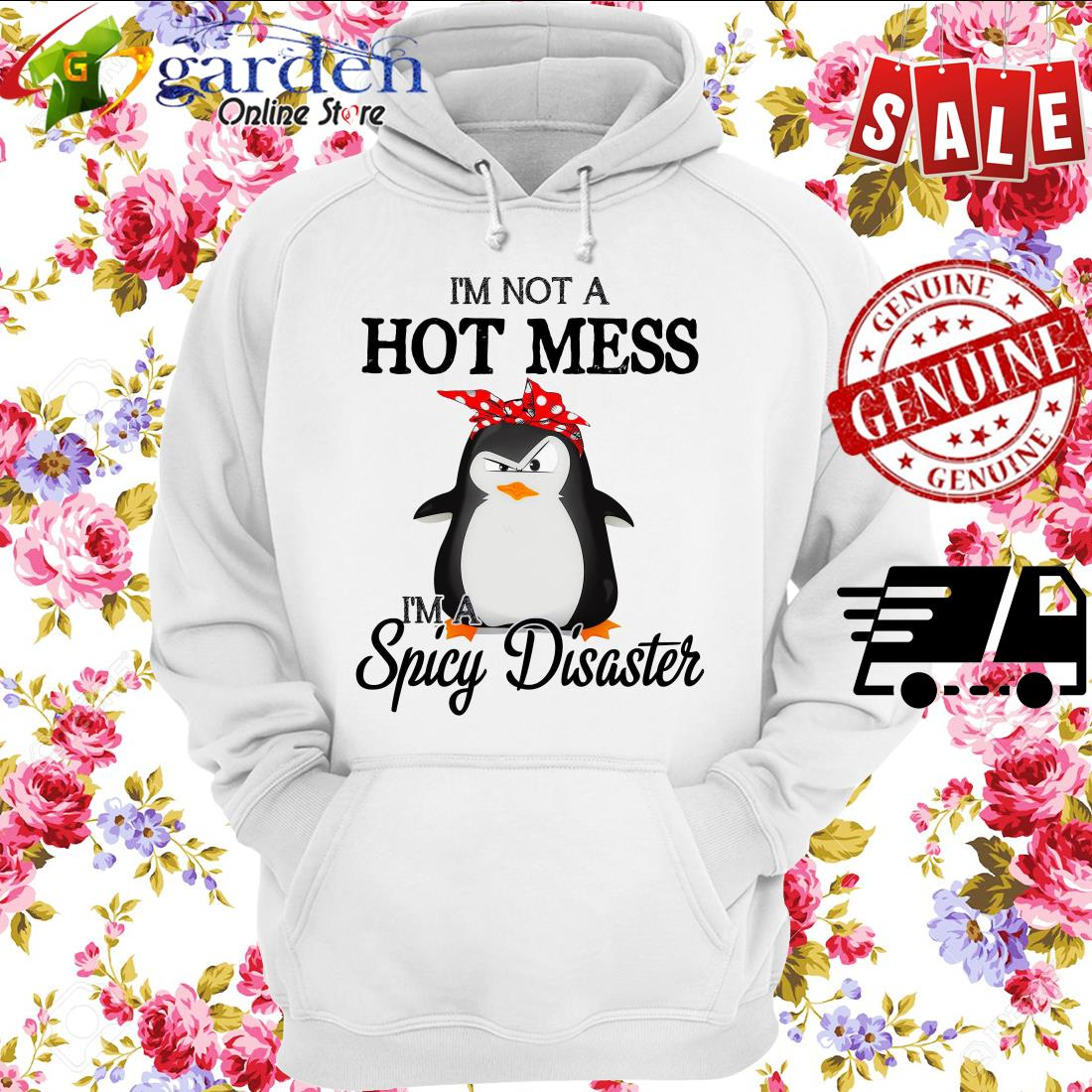 Penguin I'm Not A Hot Mess I'm A Spicy Disaster hoodie
