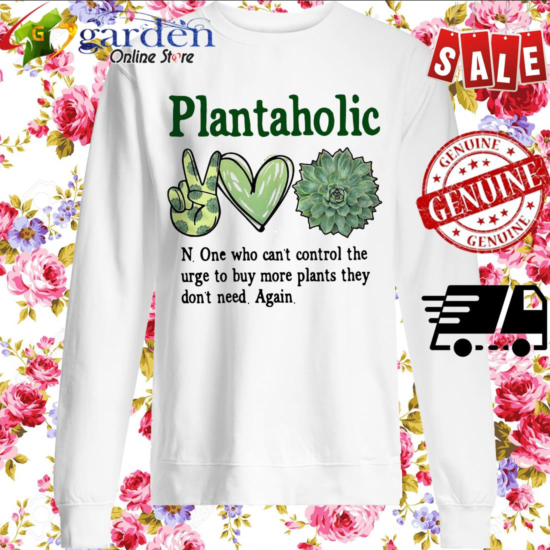 Plantoholic N.one Who Can't Control The Urge To Buy More Plants They Don't Need Again sweater