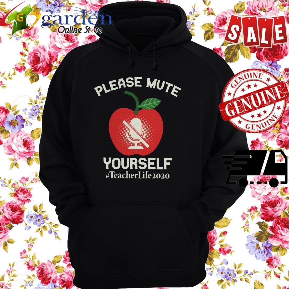 Please Mute Yourself #teacherlife2020 hoodie