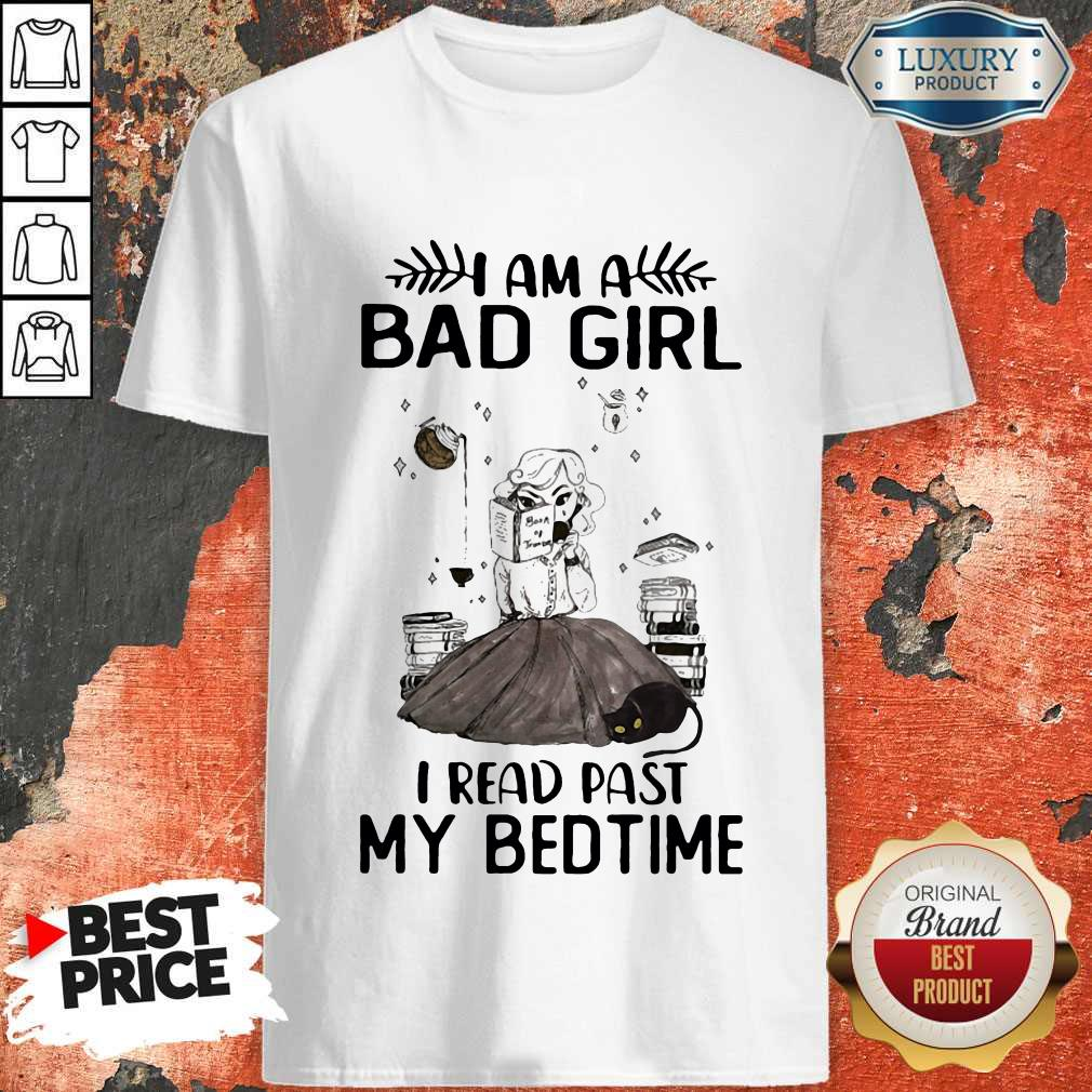 Pro I Am A Bad Girl I Read Past My Bedtime Shirt