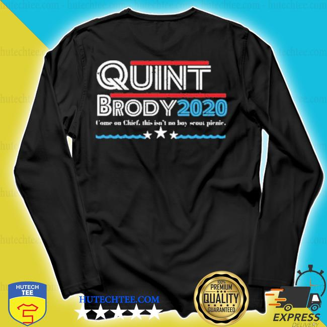 Quint Brody 2020 come on chief this Isn't boy scout pienie s longsleeve