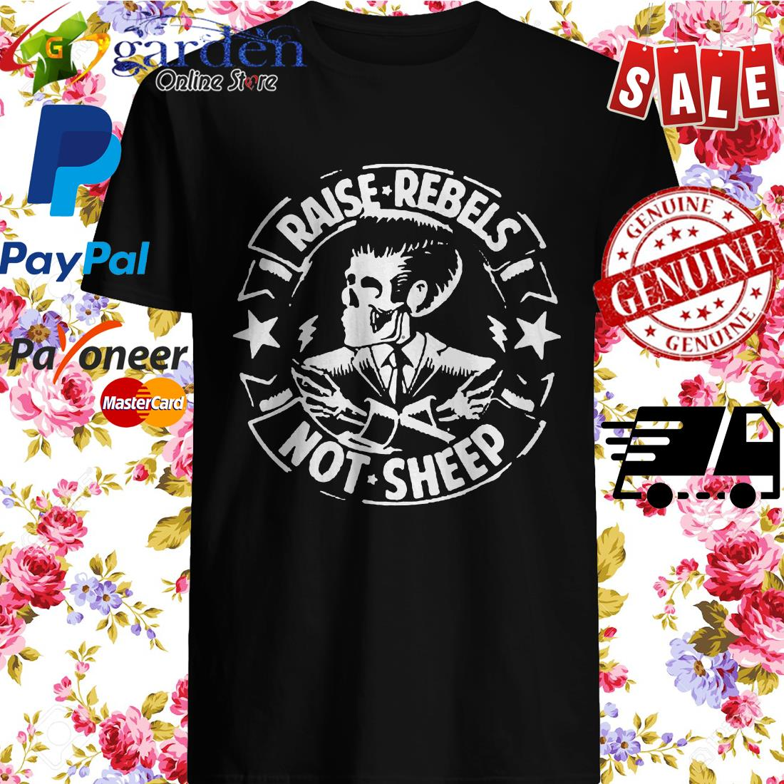 Raise Rebels Not Sheep shirt