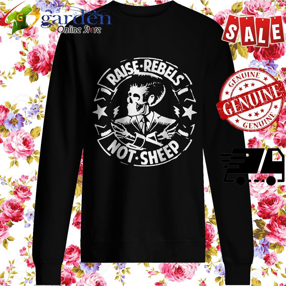 Raise Rebels Not Sheep sweater