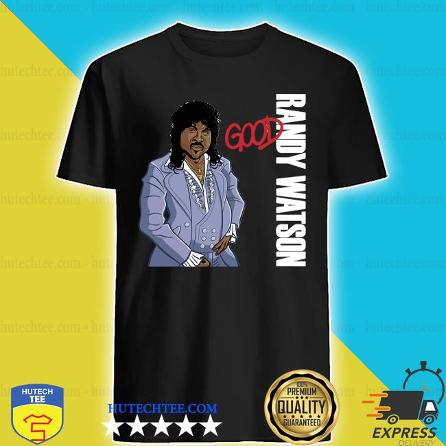 Randy watson good boy shirt