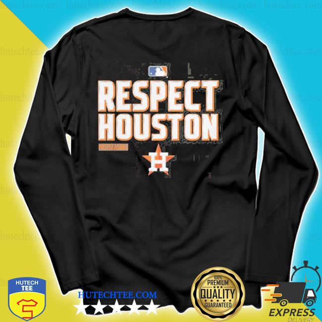 Respect houston s longsleeve