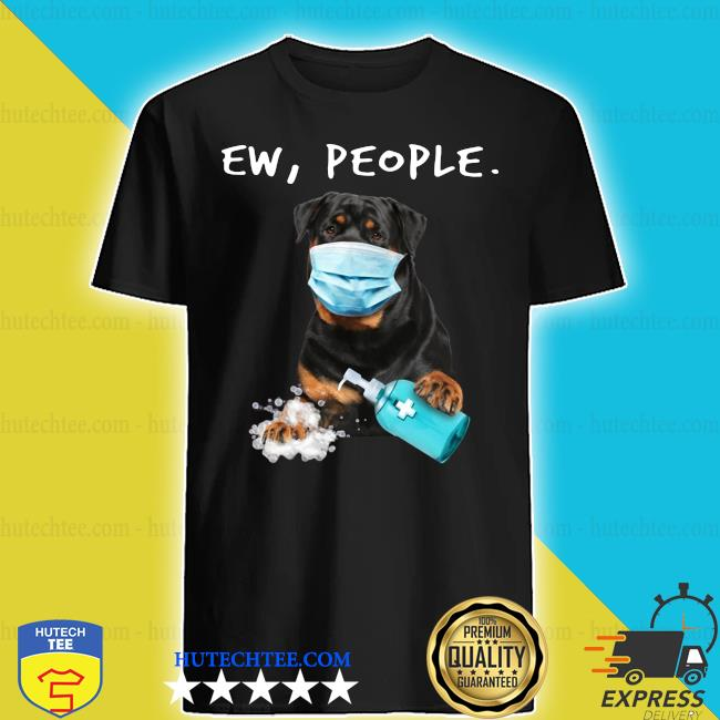 Rottweiler Ew People Face Mask Wash Your Hands Shirt