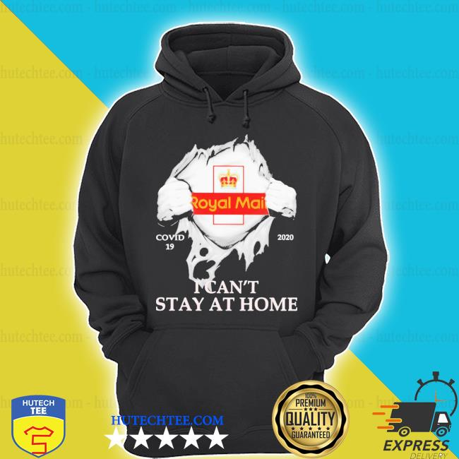 Royal mail covid-19 2020 i can't stay at home hand s hoodie
