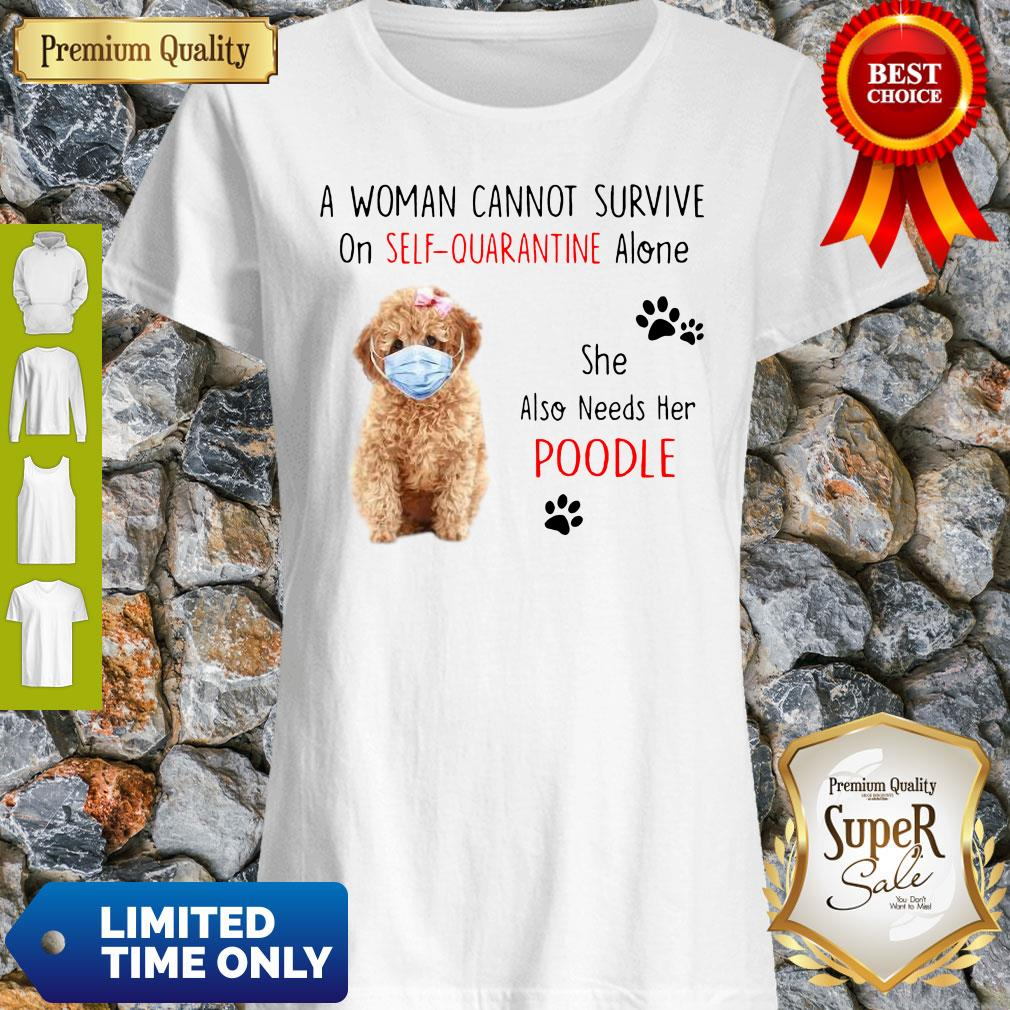 A Woman Cannot Survive On Self-Quarantine Alone She Also Needs Her Poodle Shirt