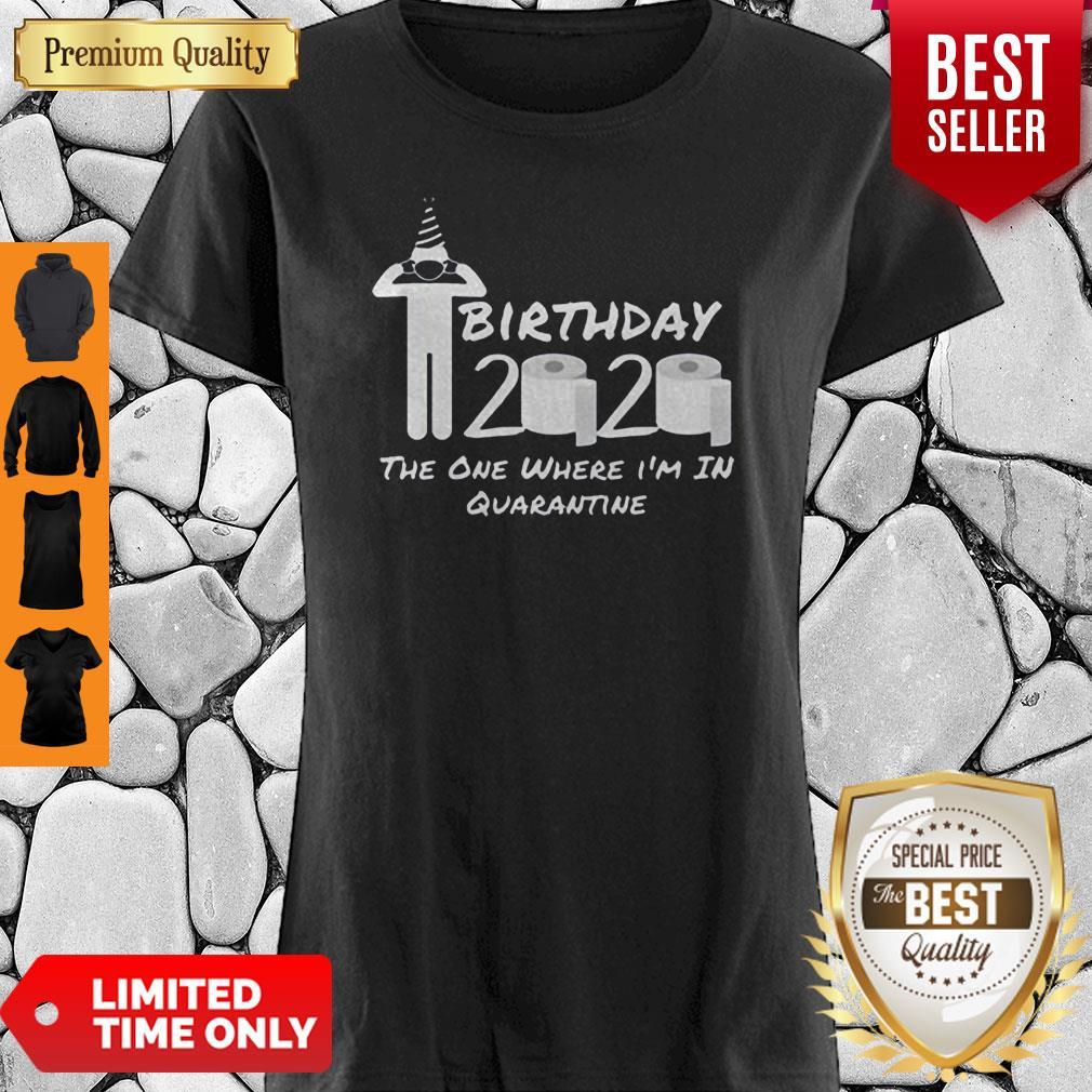 Birthday 2020 Shirt The One Where I'm In Quarantine Funny Birthday Gift Social Distancing Pandemic Shirt