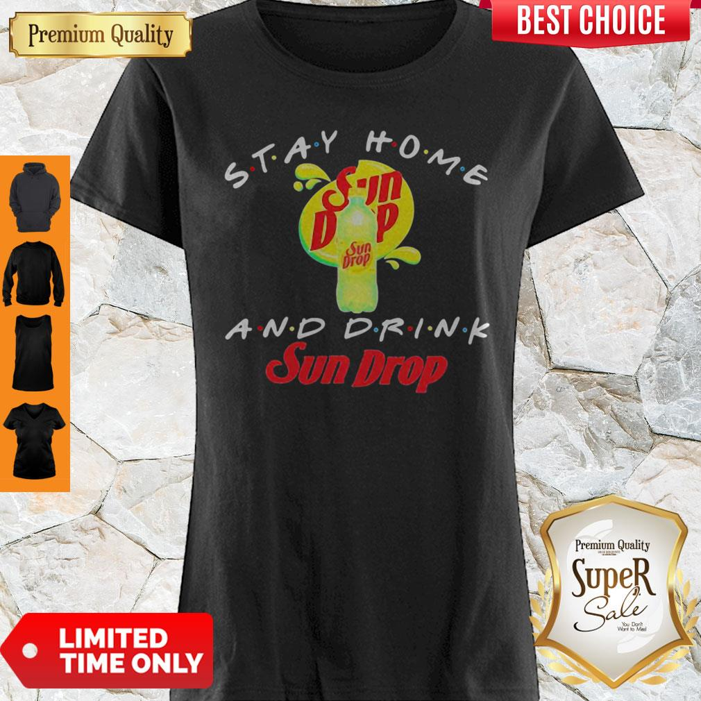 Official Stay Home And Drink Sun Drop Shirt