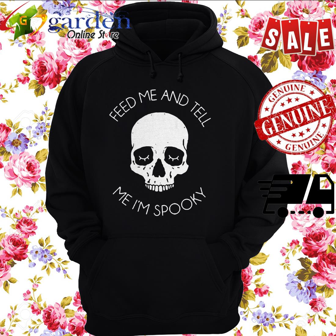 Skull feed Me and tell Me I'm spooky hoodie