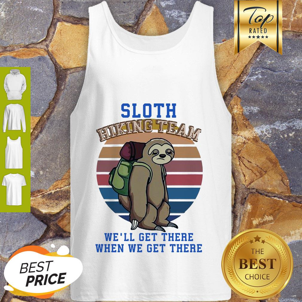 Sloth Hiking Team We Will Get There When We Get There Tank Top