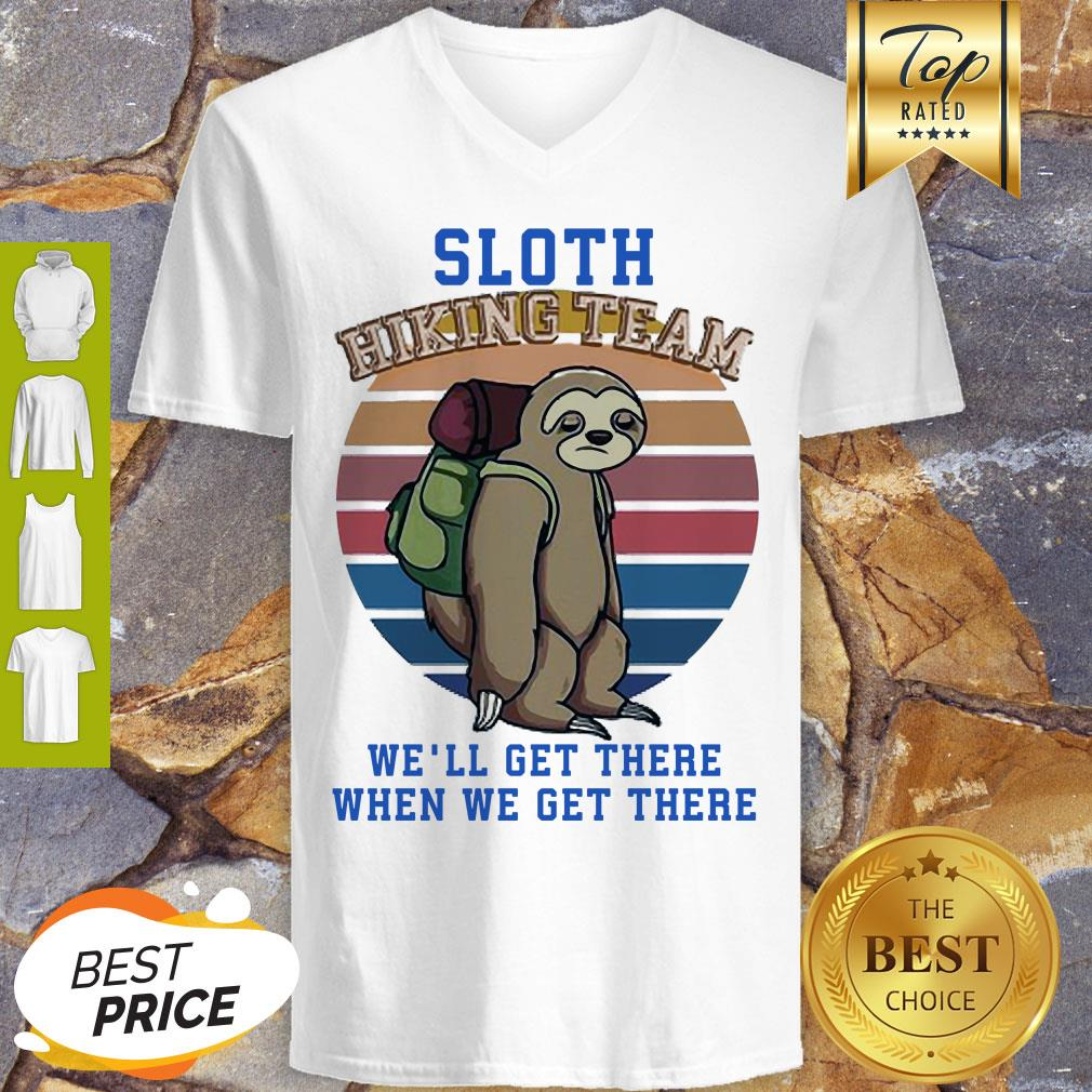 Sloth Hiking Team We Will Get There When We Get There V-neck