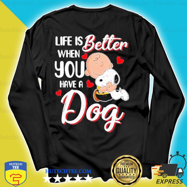 Snoopy and charlie brown life is better when you have a dog hearts s longsleeve