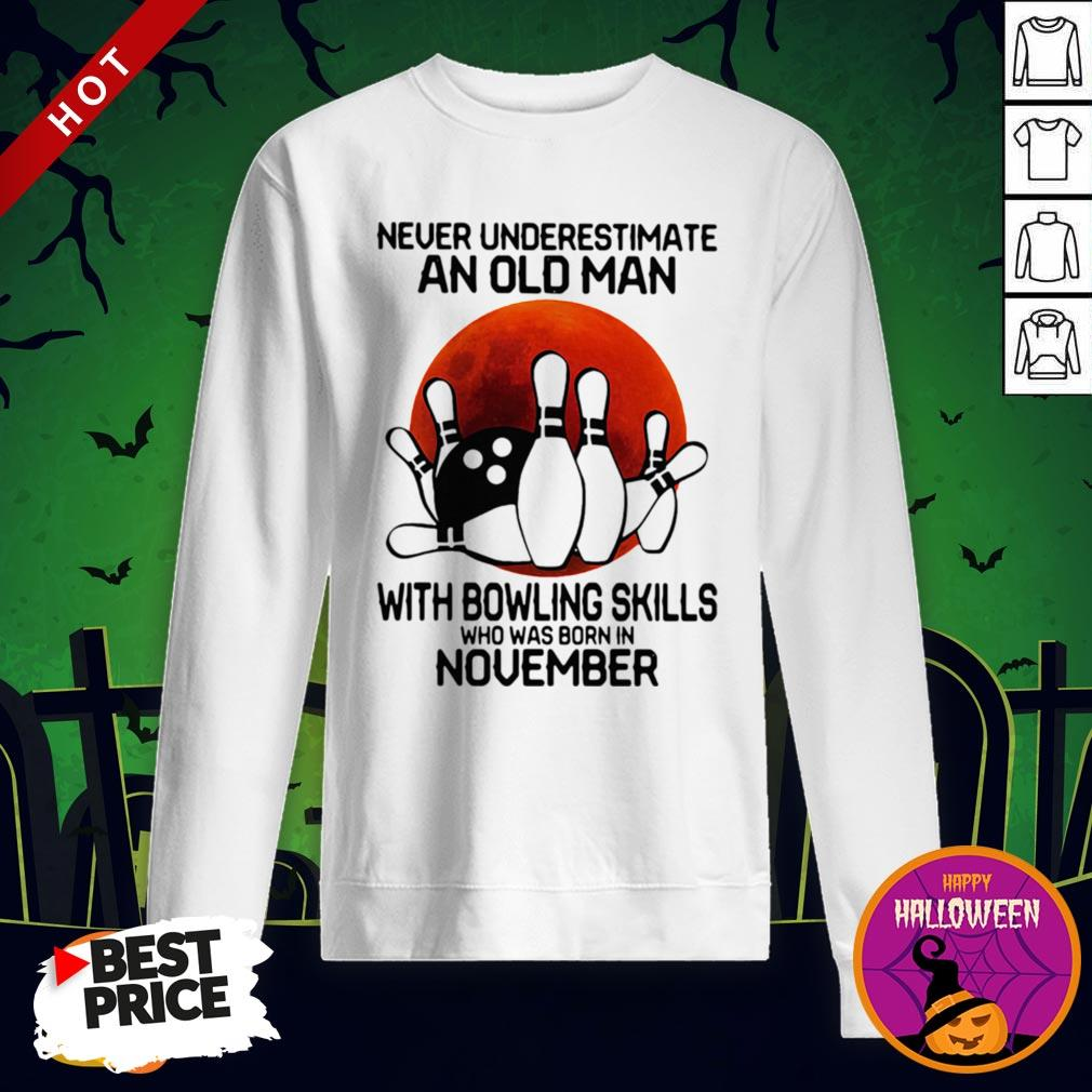 So Never Underestimate An Old Man With Bowling Skills Who Was Born In November Sunset Halloween Sweatshirt