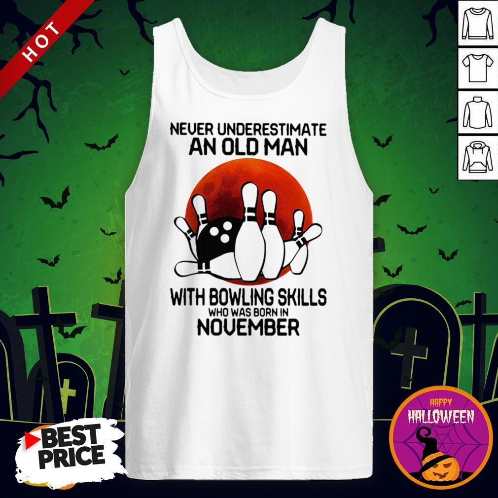 So Never Underestimate An Old Man With Bowling Skills Who Was Born In November Sunset Halloween Tank Top