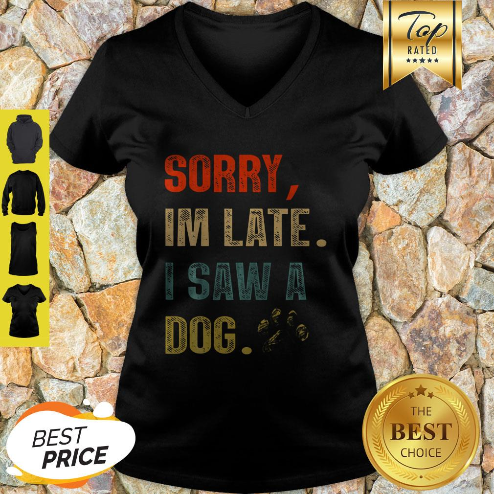 Sorry I'm Late I Saw A Dog Paw Vintage V-neck