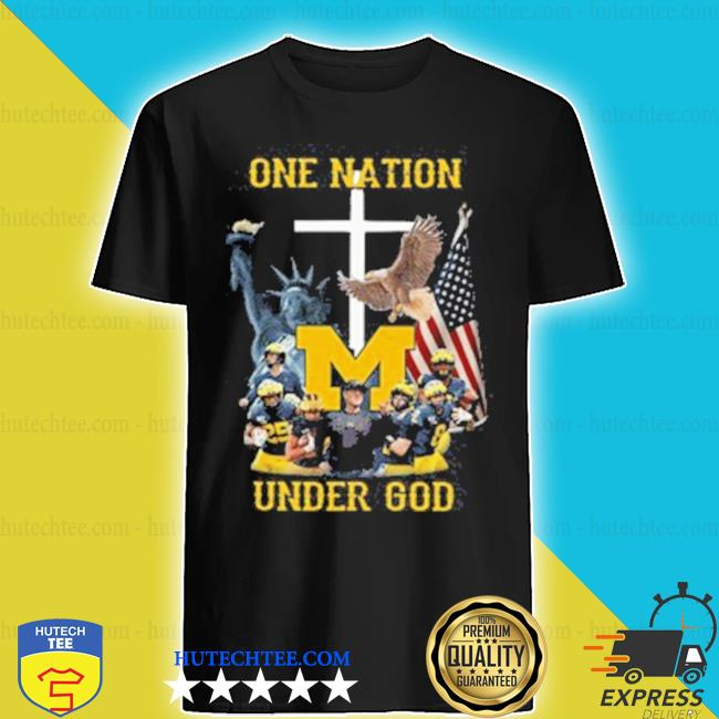 Statue of Liberty American Michigan Wolverines one nation under God s shirt