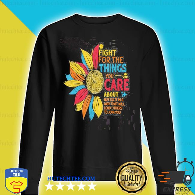 Sunflower fight for the things you care about s sweater
