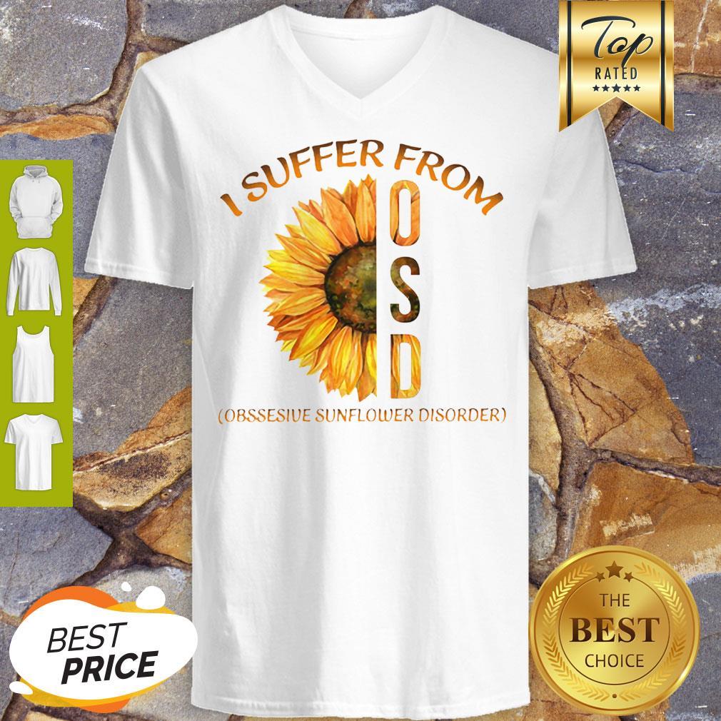 Sunflower I Suffer From Osd Obsessive Sunflower Disorder V-neck