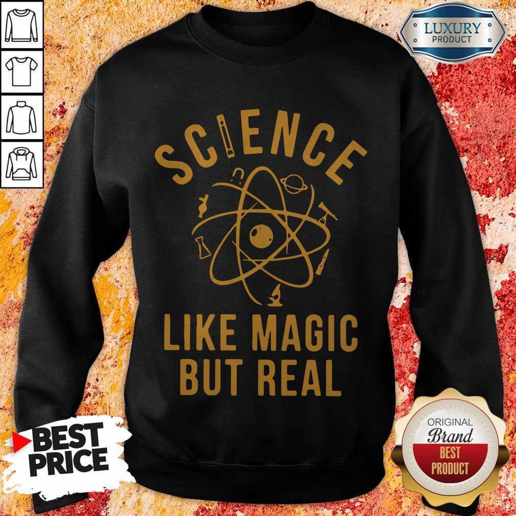 Supper Science Like Magic But Real Sweatshirt