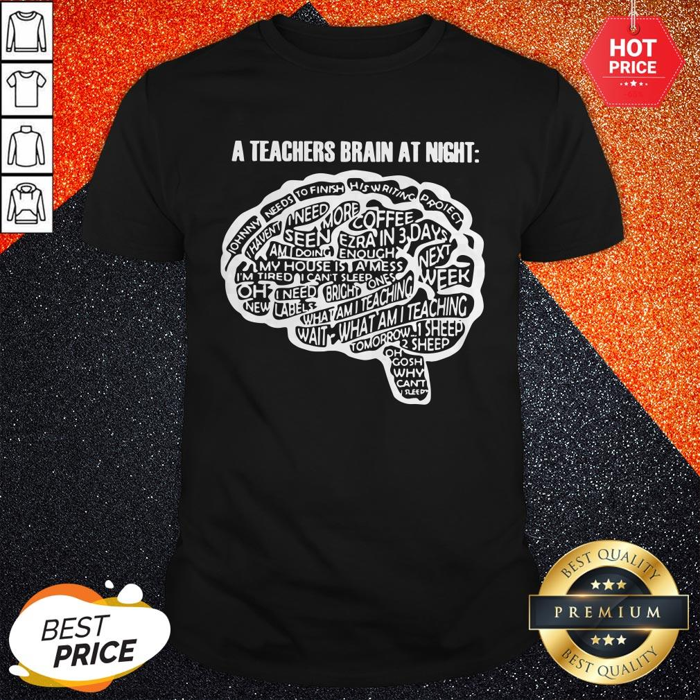 Sweet A Teachers Bbrain At Night Shirt
