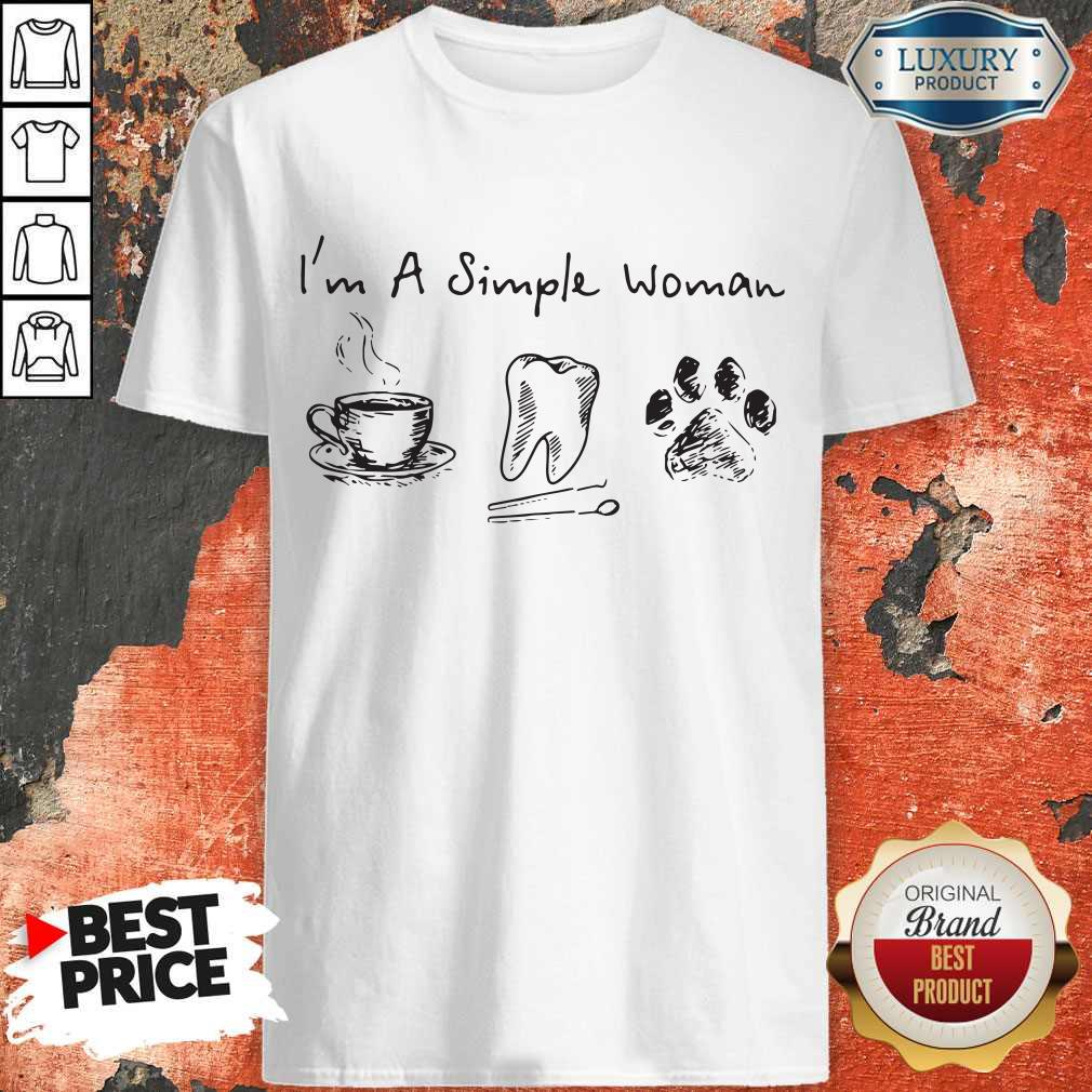 Sweet I'm A Simple Woman Coffee Tooth Dog Paw Shirt