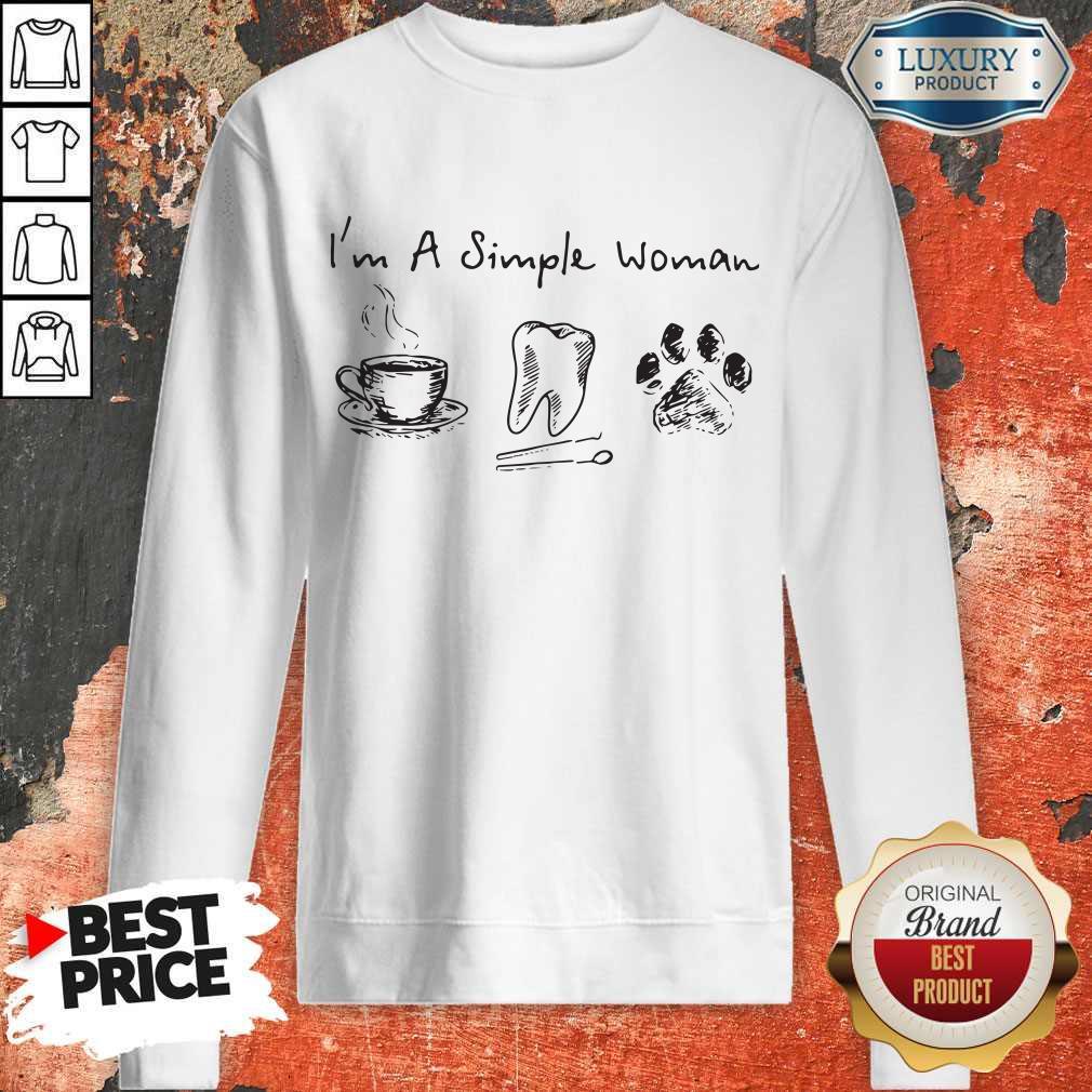 Sweet I'm A Simple Woman Coffee Tooth Dog Paw Sweatshirt