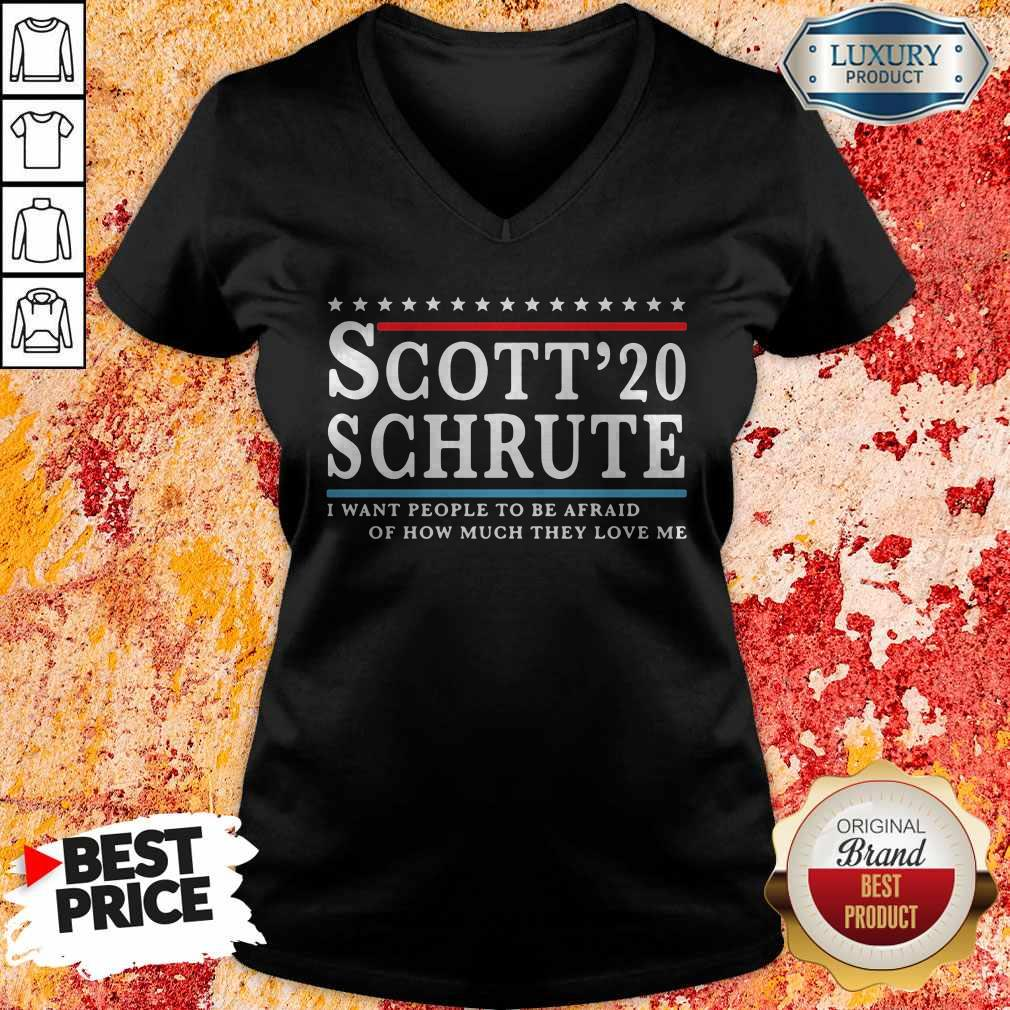 Sweet Scott 20 Schrute I Want People To Be Afraid Of How Much They Love Me V-neck