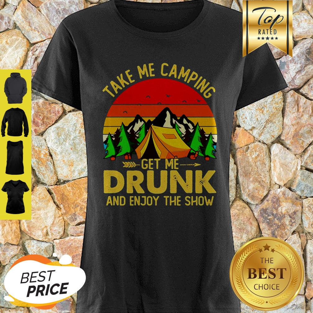 Take Me Camping Get Me Drunk And Enjoy The Show Sunset Shirt