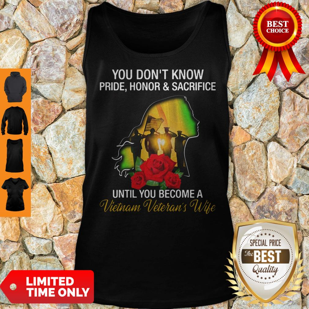 You Don't Know Pride Honor And Sacrifice Until You Become A Vietnam Veteran's Wife Tank Top