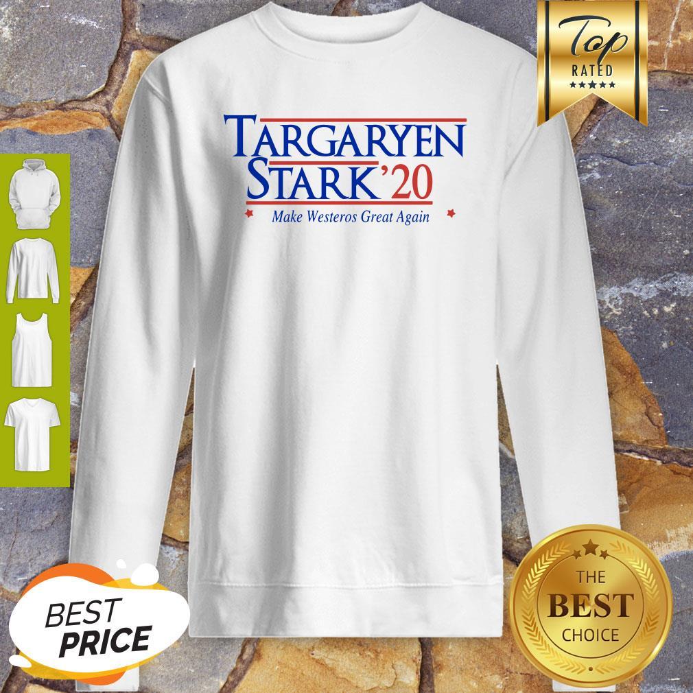 Targaryen Stark 20 Make Westeros Great Again Sweatshirt