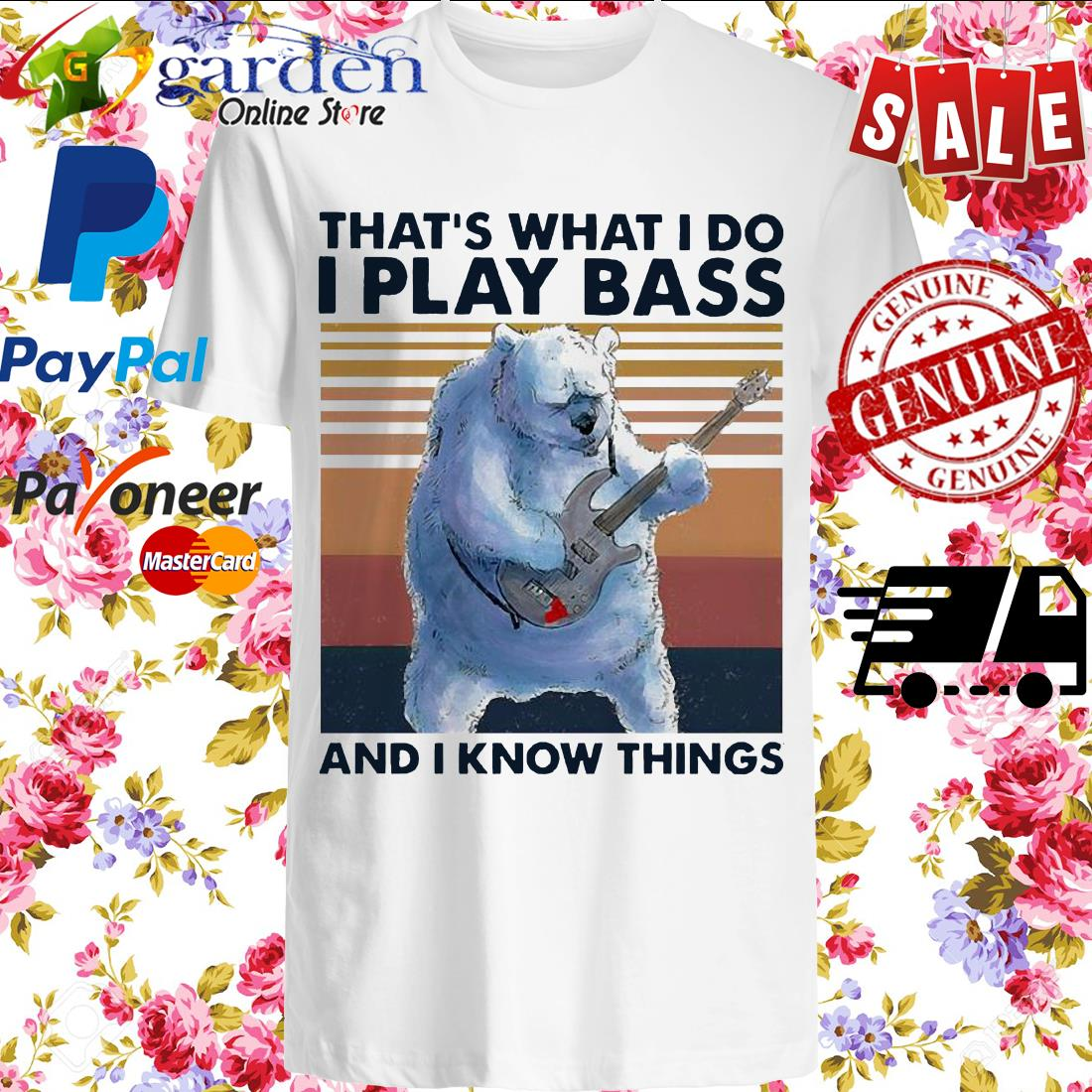 That's what I do I play Bass and I know things vintage shirt