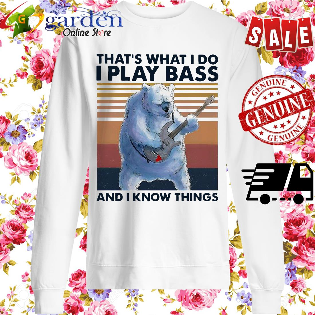 That's what I do I play Bass and I know things vintage sweater