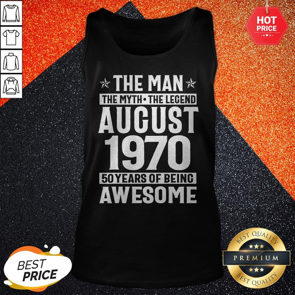 The Man The Myth The Legend August 1970 50 Years Of Being Awesome Tank Top