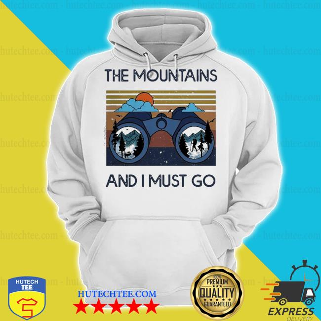 The mountains are calling and I must go vintage s hoodie