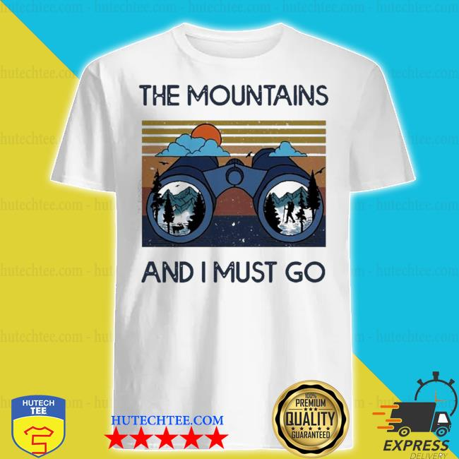 The mountains are calling and I must go vintage shirt
