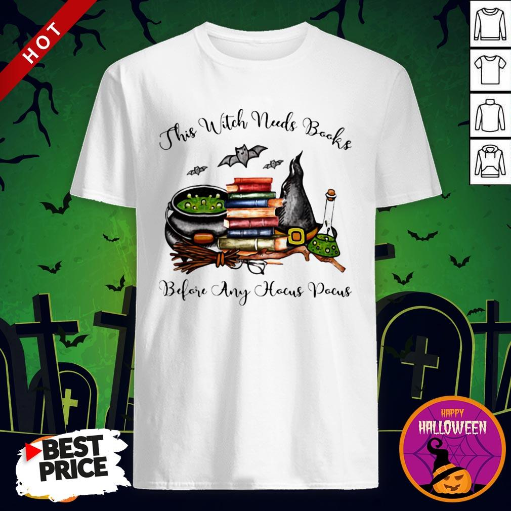This Witch Needs Books Before Any Hocus Pocus Halloween Shirt