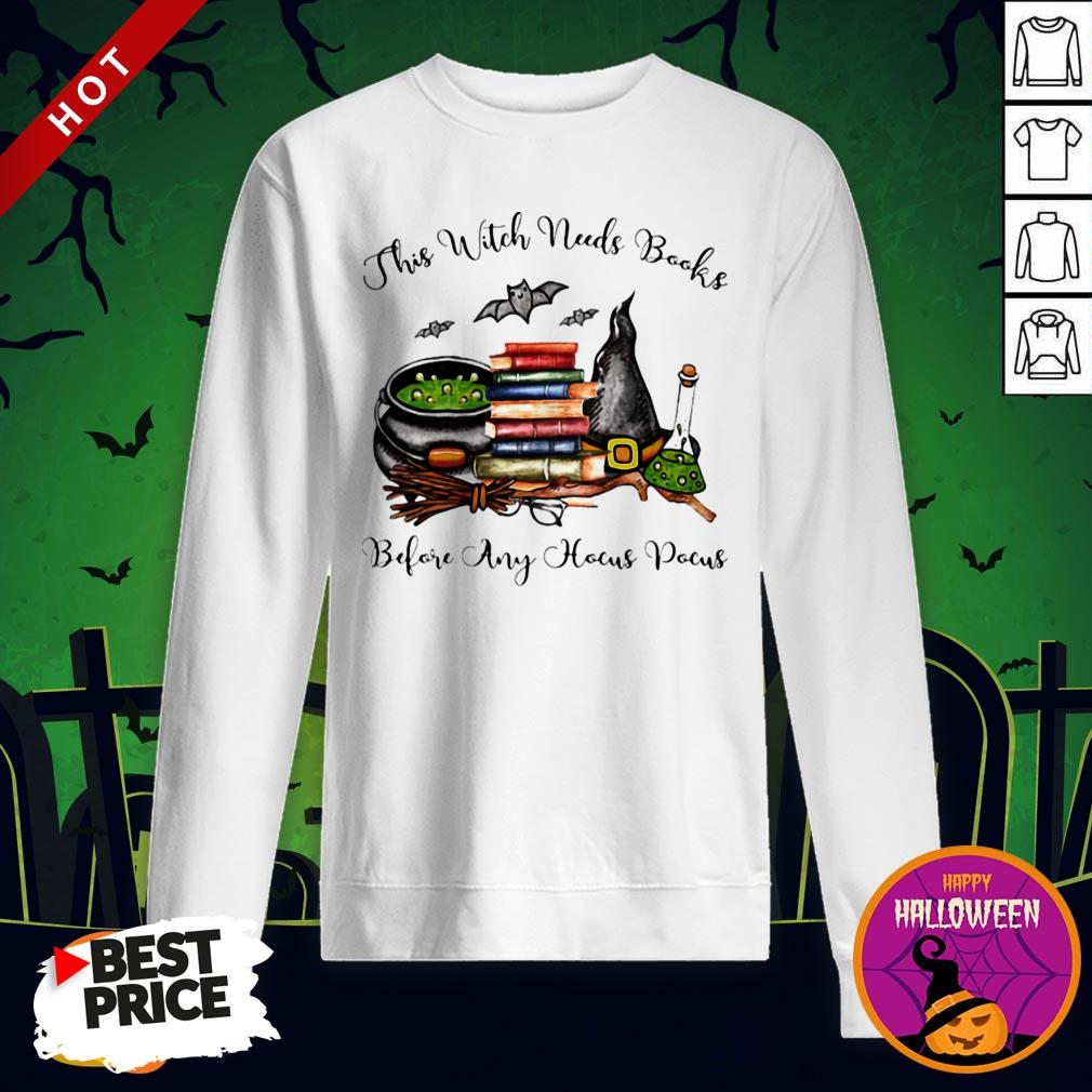 This Witch Needs Books Before Any Hocus Pocus Halloween Sweatshirt