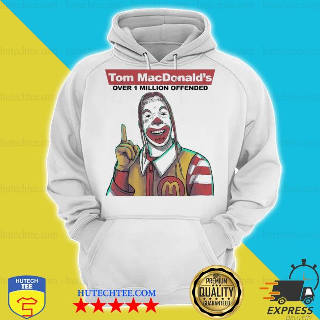 Tom macdonalds over 1 million offended s hoodie